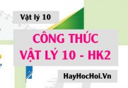 Công thức Vật lý 10 HK2 tổng hợp đầy đủ chi tiết - Vật lý 10 lý thuyết